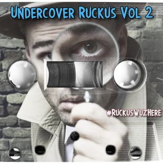 Undercover Ruckus Vol. 2
