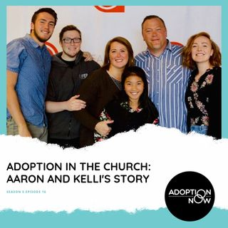 Adoption in the Church: Aaron and Kelli's Story [S5E16]