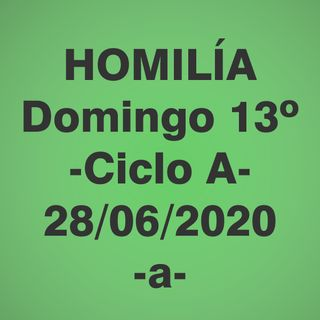 Homilía - Domingo 13 - 28 jun 2020 -1