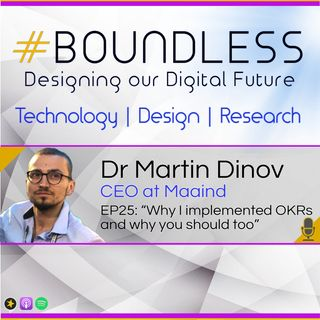 "EP25: Dr Martin Dinov, CEO at Maaind, ""Why I implemented OKRs and why you should too"""