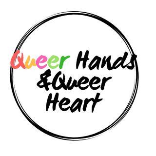 Queer Hands & Queer Hearts