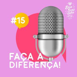 Faça a Diferença! #15 Tampinha no Chão não!
