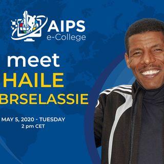 AIPS e-College: Haile Gebrselassie ep.8