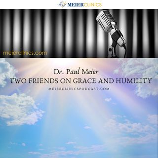 Two Friends on Grace and Humility