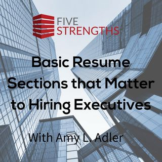 Basic Resume Sections That Matter to Hiring Executives | Your Job Search Coach Podcast