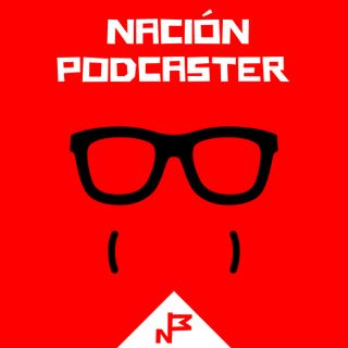 Nacion Podcaster 131 Podcasters y marcas, manual de ligue con @patchgirl Patricia Tablado