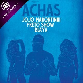 Jojo Maronttinni feat. Preto Show & Blaya - Achas(Funk)2020 •Anderson Beatz•