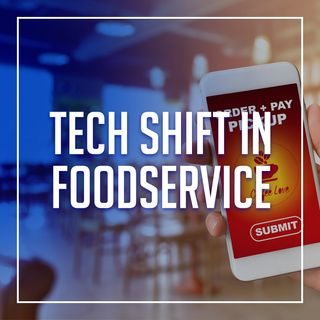 Tech Shift in Foodservice | Restaurant Recovery Series