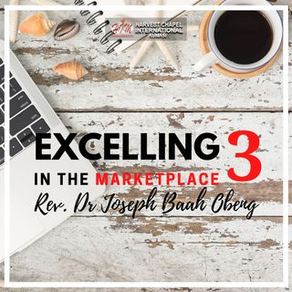 Excelling in the Marketplace - Part 3
