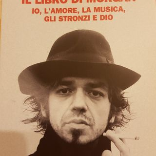 Marco Castoldi: Il Libro Di Morgan- Io,l'amore,la Musica,gli Stronzi E Dio- Televisione- Celebrazione