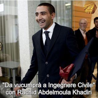 """Da vucumprà a Ingegnere Civile"" con Rachid Abdelmoula Khadiri  🎧🇮🇹"