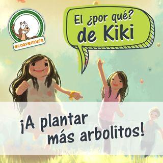 El por qué de Kiki, capítulo siete: ¡A plantar más arbolitos!