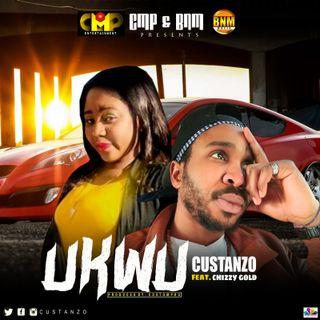 CUSTANZO ft Chizzy Gold (Ukwu)