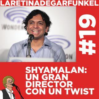 LARETINAx19_Shyamalan, un gran director con un twist