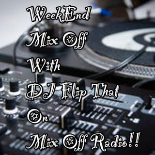 WeekEnd Mix Off 8/2/19 (Live DJ Mix)