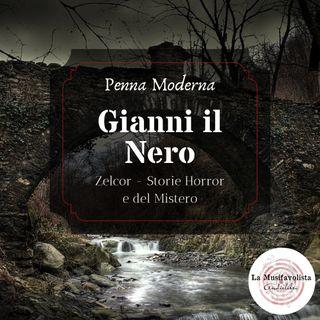 ✍ Gianni il Nero di Zelcor - Storie Horror e del Mistero ✎ PENNA MODERNA ✐