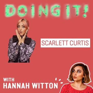 "Chronic Pain and Losing Your Virginity ""Late"" with Scarlett Curtis"