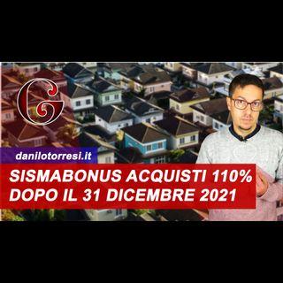 SISMABONUS ACQUISTI 110% case antisismiche e garage: atto dopo il 31 dicembre 2021 come funziona