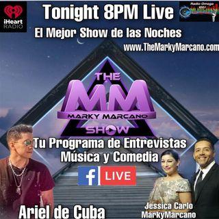INVITADO ARIEL DE CUBA THEMARKYMARCANOSHOW ENTREVISTAS MUSICA Y COMEDIA