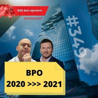 #349 Jakie czynniki z roku 2020 wywrą wpływ na rozwój i stan branży BPO w roku 2021?