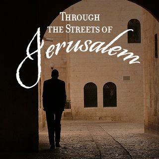 Through the Streets of Jerusalem