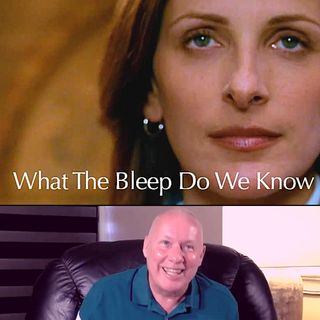 Movie 'What The Bleep Do We Know?'  Commentary by David Hoffmeister - Online Movie Workshop.