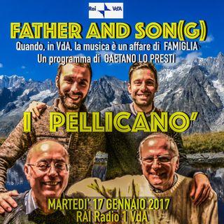 FATHER AND SON(G)- 2 - I PELLICANO'