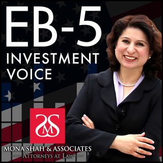 Welcome to EB5 Investment Voice with Mona Shah and Mark Deal