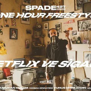 spade427-NETFLIX VE SIGARA FREESTYLE