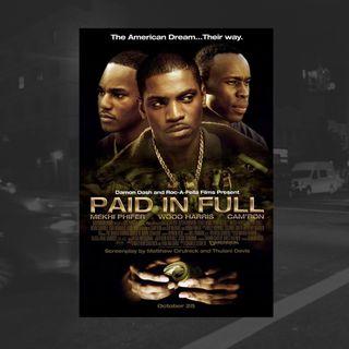 36: Paid In Full (Cam'Ron, N.O.R.E., Dame Dash)