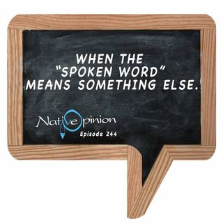 "Episode 244 ""When The Spoken Word means Something Else"