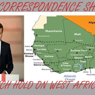 FRENCH HOLD ON WEST AFRICA- WHAT WILL IT TAKE FOR WEST AFRICA TO BE FREE