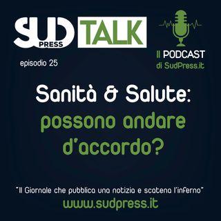 SudTalk episodio 25 - Sanità & Salute: possono andare d'accordo?
