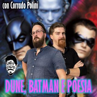 Dune, Batman e il potere della Poesia - con Corrado Polini
