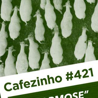 Cafezinho 421 – A normose