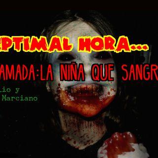 Llamada: La niña que sangra...