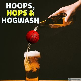 Hoops Hops & Hogwash episode 2