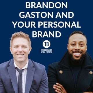 Brandon Gaston and Your Personal Brand
