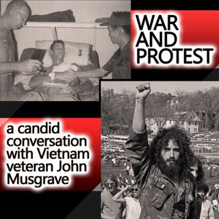 War and Protest: A Candid Conversation with Vietnam Veteran John Musgrave