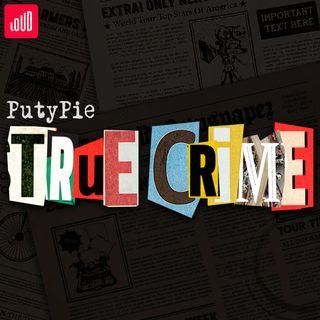 PutyPie TRUE CRIME
