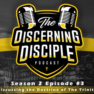 Season 2 - Episode 3: Discussing the Doctrine of The Trinity