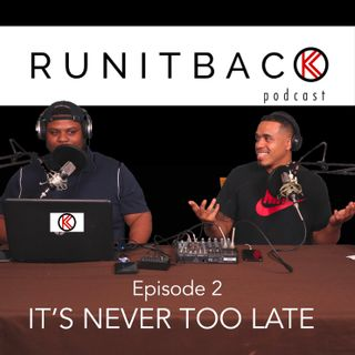 It's Never Too Late - E2