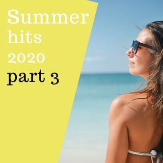 #28 - Summer 2020 Dance Hits - part 3