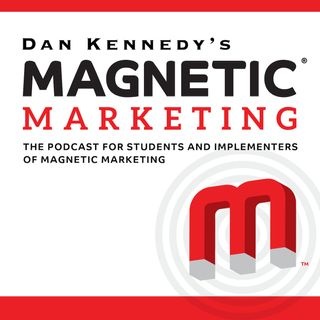 Dan Kennedy's Magnetic Marketing Podcast