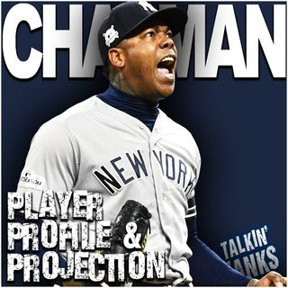 69 | Player Profile & Projection: Chapman