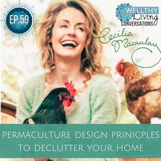 EP 59 Permaculture design principles to declutter your home