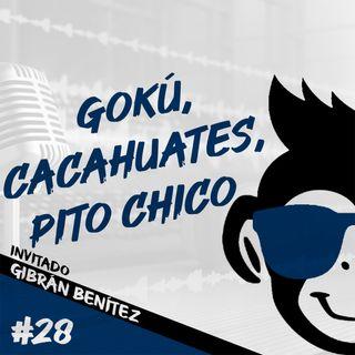 Episodio 28 - Gokú, Cacahuates, Pito Chico