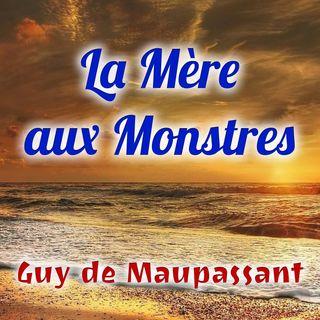 La Mère aux Monstres, Guy de Maupassant (Livre audio)