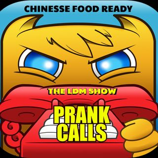 LDM Show Prank calls (Your Chinese Food is here)