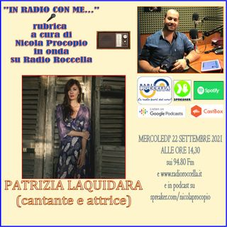 In Radio con me - Intervista a Patrizia Laquidara 22-09-2021